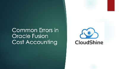 Common Errors in Oracle Fusion Cost Accounting