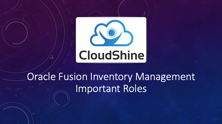 Oracle Fusion Inventory Management Important Roles