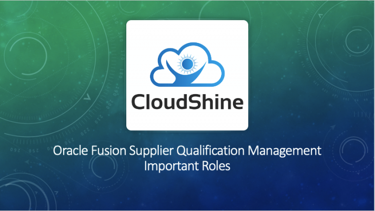 Oracle Fusion Supplier Qualification Management Important Roles