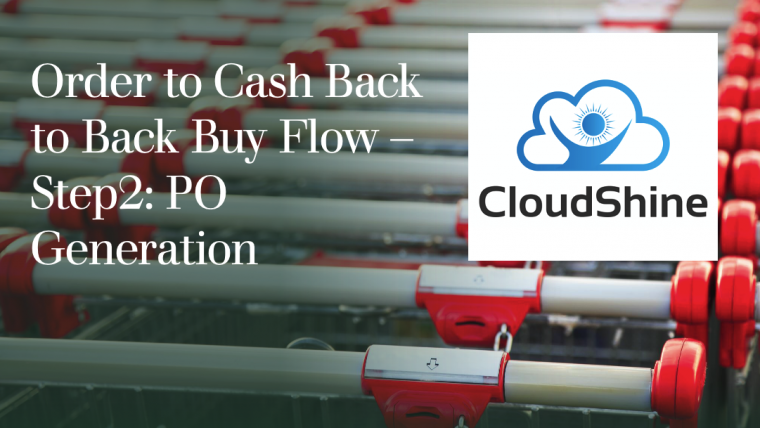Order to Cash Back to Back Buy Flow – Step 2: PO Generation