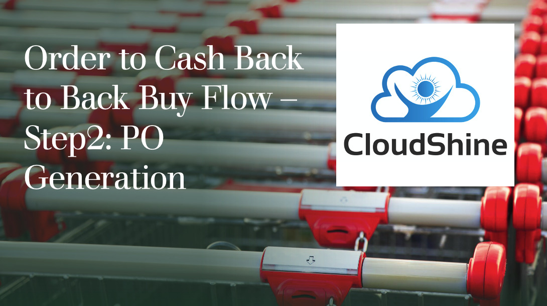 Order to Cash Back to Back Buy Flow – Step 2: PO Generation