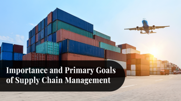 Importance and Primary Goals of Supply Chain Management